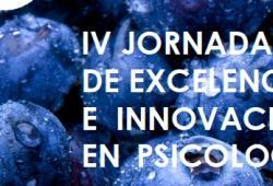 """IV Jornada de """"Excelencia e Innovación en Psicología"""""""
