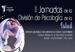 """II Jornadas de la División de Psicología de la Salud (PsiS): """"La atención psicológica a las personas con cáncer y sus familiares"""""""